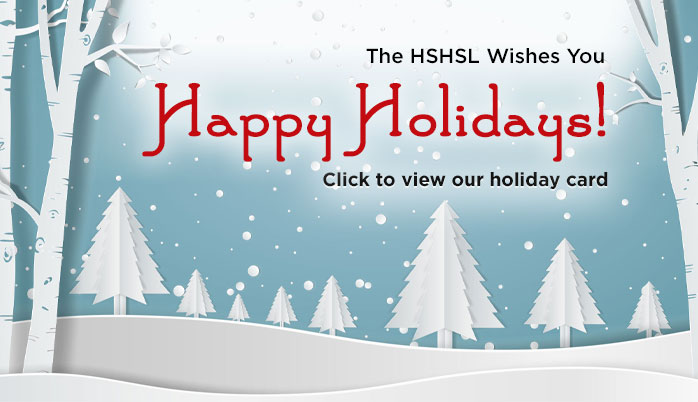 The HS/HSL wishes you Happy Holidays!