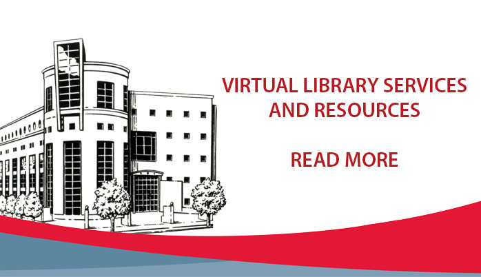 Virtual Library Services and Resources. Read More.