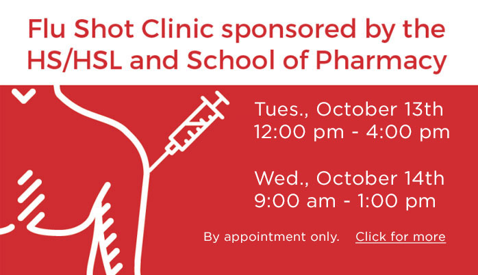 Flu Shot Clinic sponsored by the HS/HSL and School of Pharmacy
