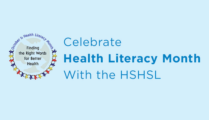 Celebrate Health Literacy Month With the HSHSL