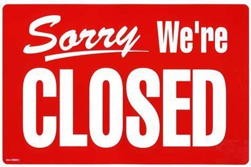 sorry we;re closed sign