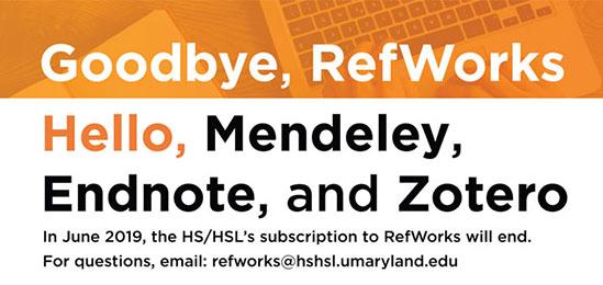 Goodbye, RefWorks, Hello, Mendeley, EndNote, and Zotero