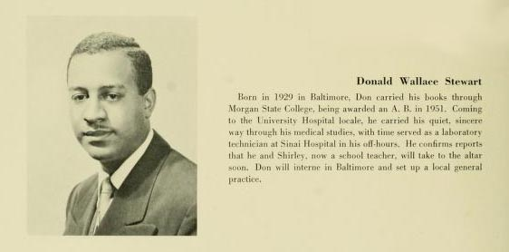 Donald W. Stewart, Class of 1955, one of two African American students to graduate from the School of Medicine that year. Stewart along with Roderick E. Charles were the first African American Graduates from that school.
