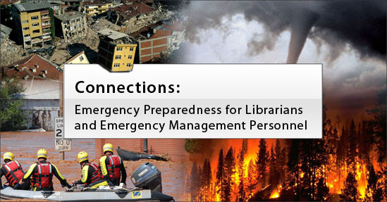 Connections: Emergency Preparedness for Librarians and Emergency Management Personnel