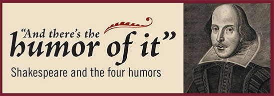 'And there's the humor of it': Shakespeare and the Four Humors